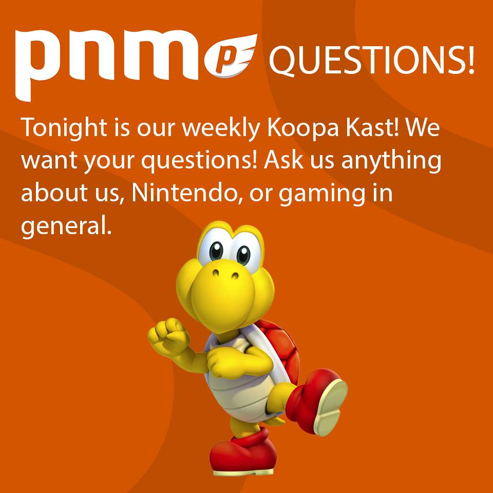 Your Koopa Kast Questions Here!