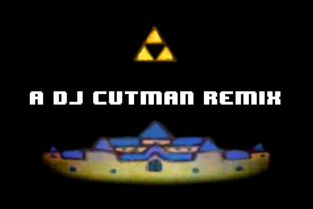 Dj CUTMAN – 'Zelda's House' Zelda's Theme Remix