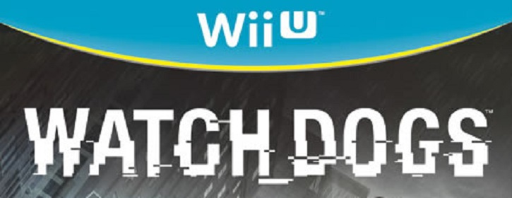 (Updated) Has the Wii U version of Watch Dogs been scrapped?  Nope.