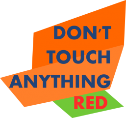 Dont Touch Anything Red