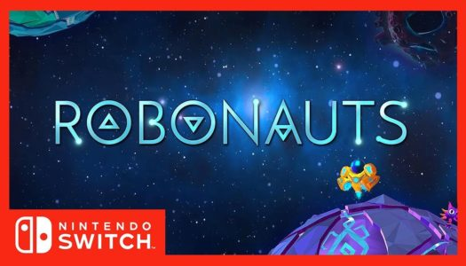 Check out the Robonauts cinematic launch trailer for Nintendo Switch