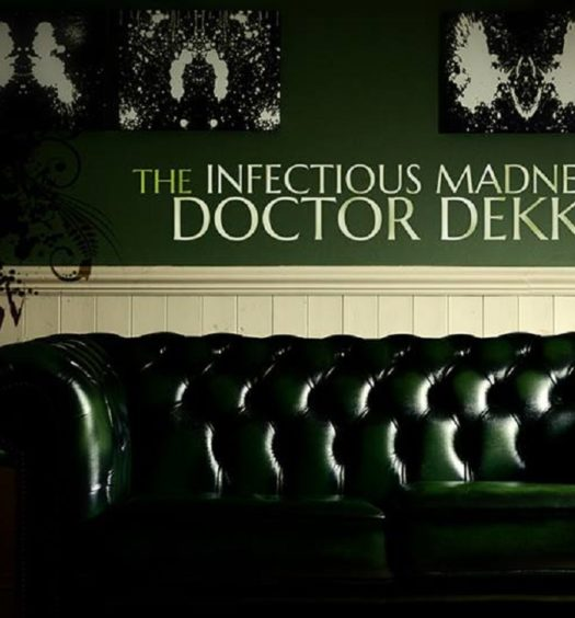 The Infectious Madness of Doctor Dekker