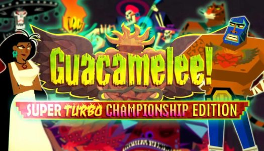 Review: Guacamelee! Super Turbo Championship Edition (Nintendo Switch)