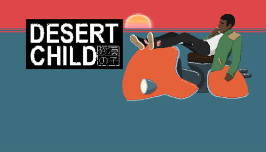Review: Desert Child (Nintendo Switch)