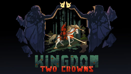 REVIEW: Kingdom Two Crowns (Nintendo Switch)
