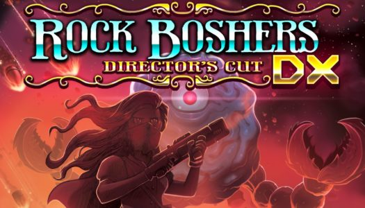 Review: Rock Boshers DX: Director's Cut (Nintendo Switch)