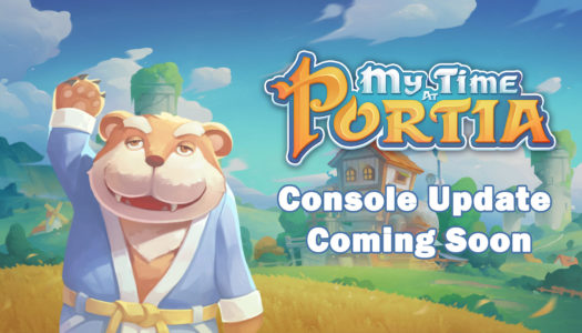 "My Time At Portia receives its first ""real"" content update for console soon"